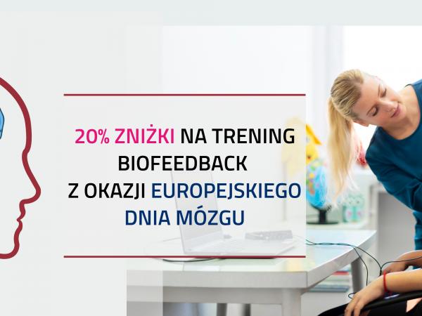 Zniżka 20% na trening biofeedback z okazji Europejskiego Dnia Mózgu